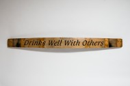 Drinks Well With Others Sign