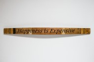 Happiness is Expensive Sign
