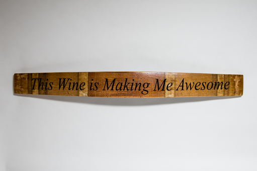 Sign -This Wine is Making Me Awesome