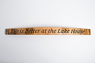 Life is Better at the Lake House Sign