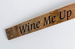 Sign -Wine Me Up and Watch Me Go